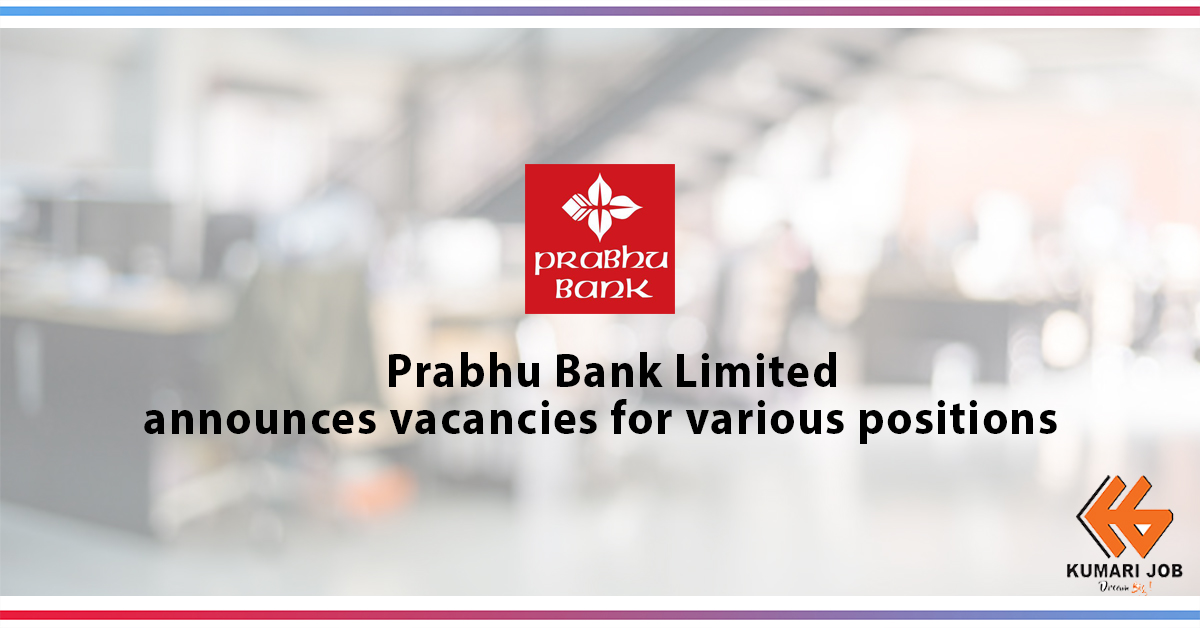 Vacancy Announcement by Prabhu Bank Limited