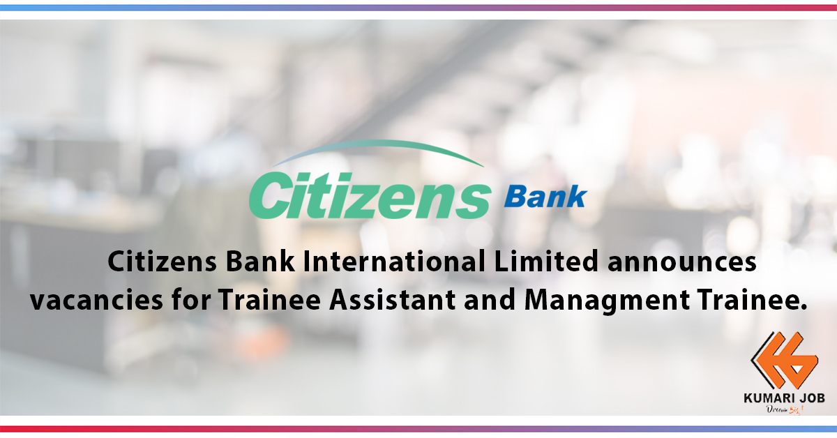 Vacancy Announcement at Citizens Bank International Limited